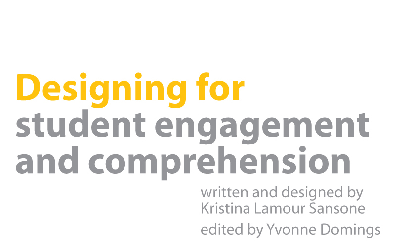 Title: Designing for Student Engagement and Comprehension by Kristina Lamour Sansone