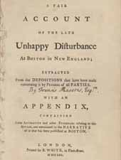 A Fair Account of the Late Unhappy Disturbance at Boston in New England
